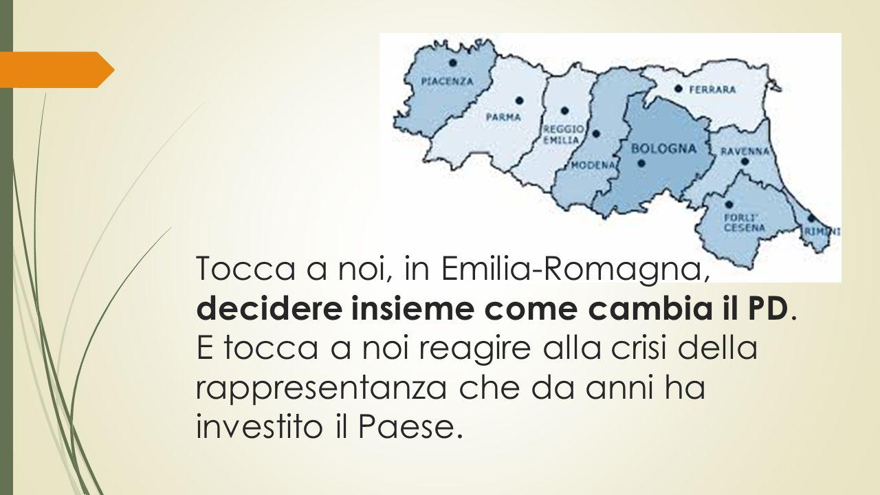 Tocca a noi, in Emilia-Romagna, decidere insieme come cambia il PD.