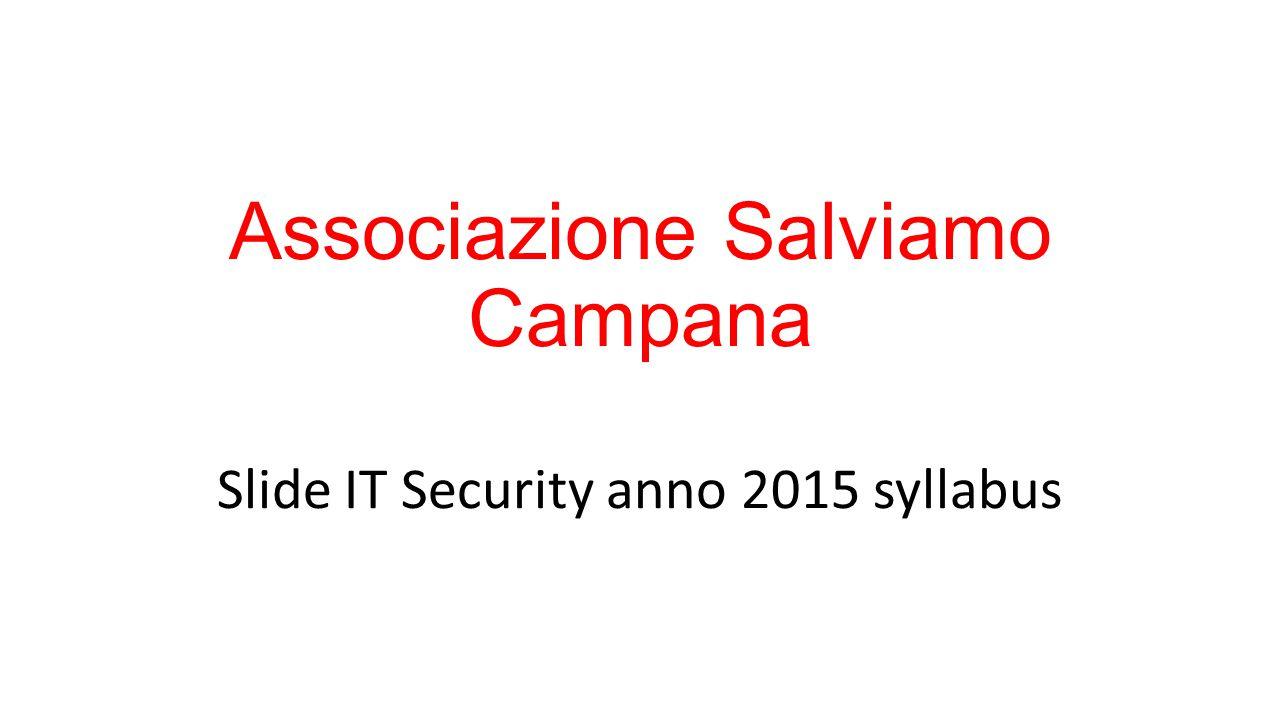 Associazione Salviamo Campana Slide IT Security anno 2015 syllabus