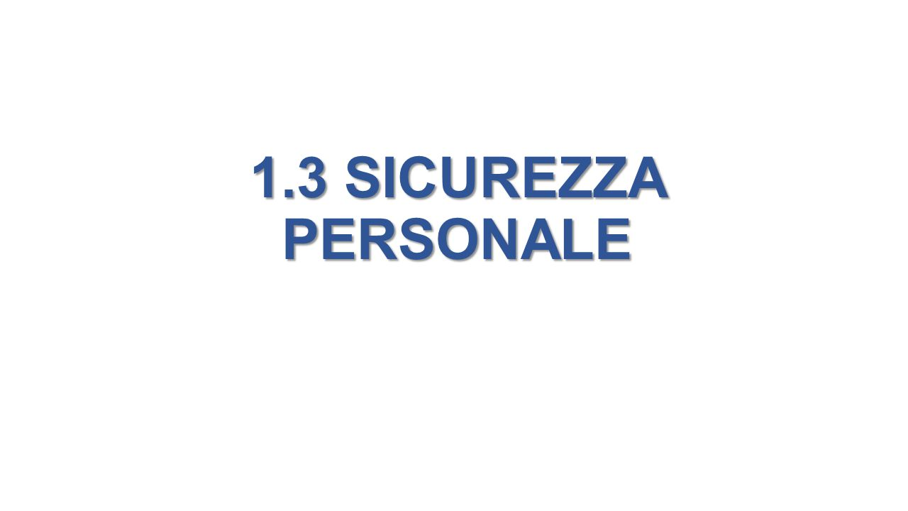 1.3 SICUREZZA PERSONALE