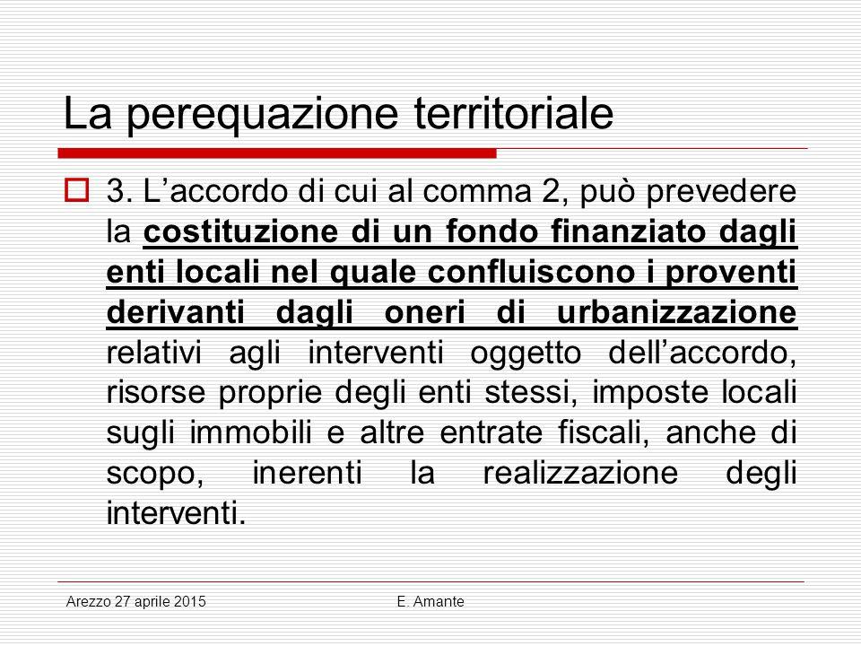 La perequazione territoriale  3. L'accordo di cui al comma 2, può prevedere la costituzione di un fondo finanziato dagli enti locali nel quale conflu
