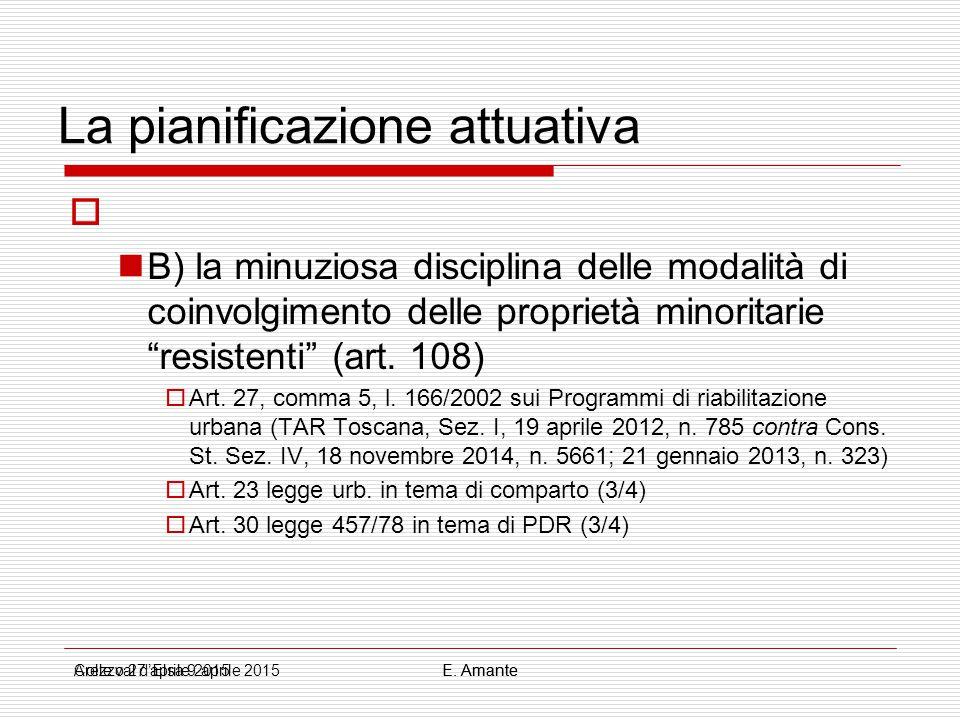 """La pianificazione attuativa  B) la minuziosa disciplina delle modalità di coinvolgimento delle proprietà minoritarie """"resistenti"""" (art. 108)  Art. 2"""