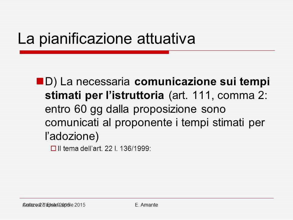 La pianificazione attuativa D) La necessaria comunicazione sui tempi stimati per l'istruttoria (art. 111, comma 2: entro 60 gg dalla proposizione sono