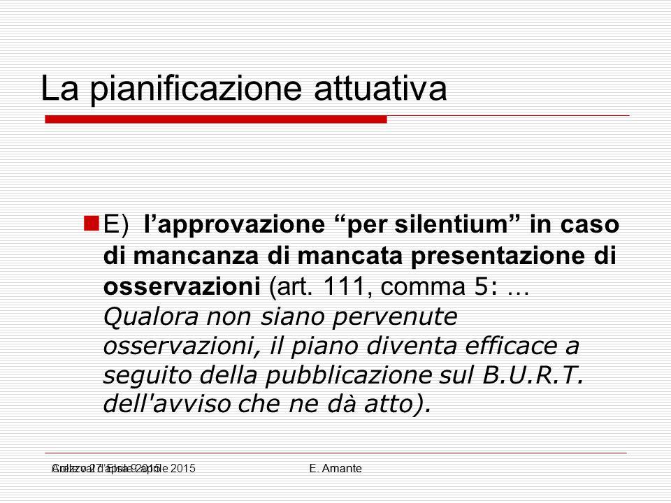 """La pianificazione attuativa E) l'approvazione """"per silentium"""" in caso di mancanza di mancata presentazione di osservazioni (art. 111, comma 5: … Qualo"""