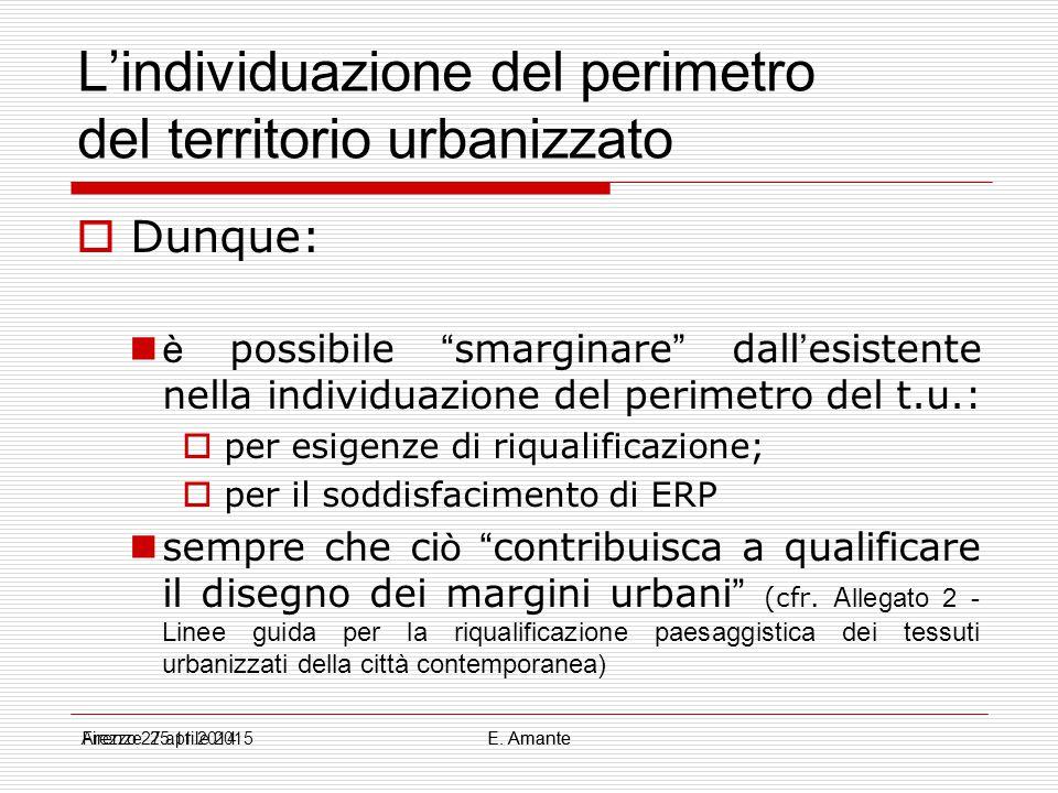 """L'individuazione del perimetro del territorio urbanizzato  Dunque: è possibile """" smarginare """" dall ' esistente nella individuazione del perimetro del"""
