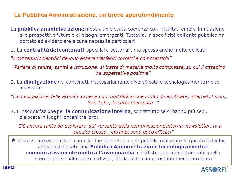 ISPO 33 La Pubblica Amministrazione: un breve approfondimento La pubblica amministrazione mostra un'elevata coerenza con i risultati emersi in relazio