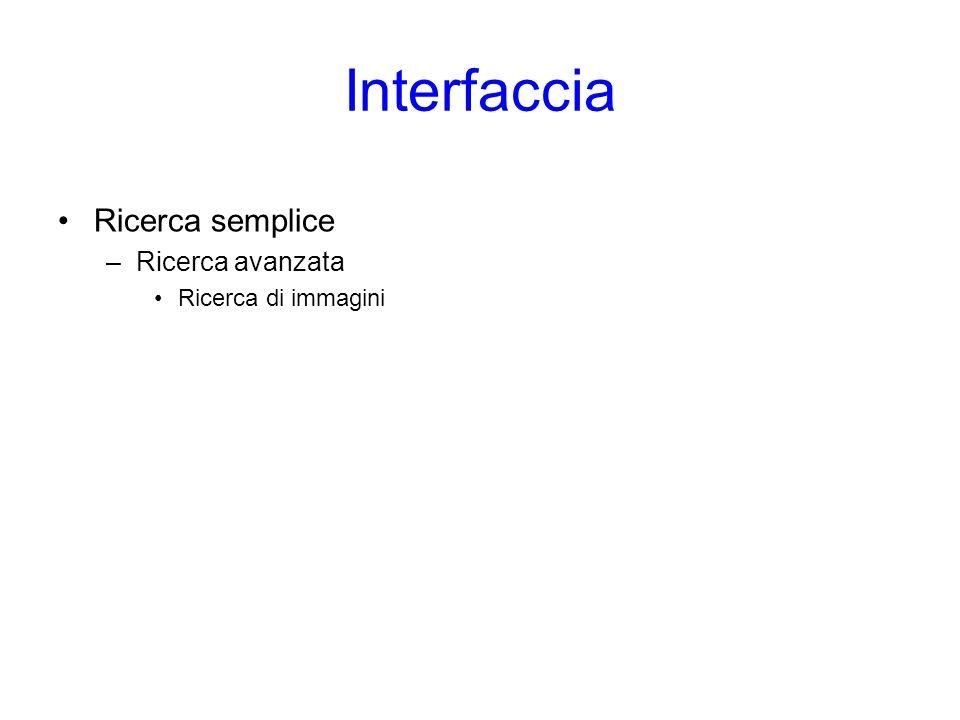 Interfaccia Ricerca semplice –Ricerca avanzata Ricerca di immagini