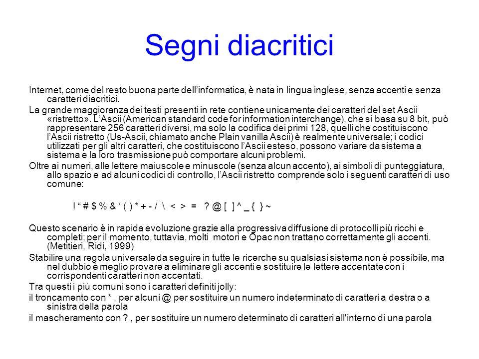 Segni diacritici Internet, come del resto buona parte dell'informatica, è nata in lingua inglese, senza accenti e senza caratteri diacritici. La grand