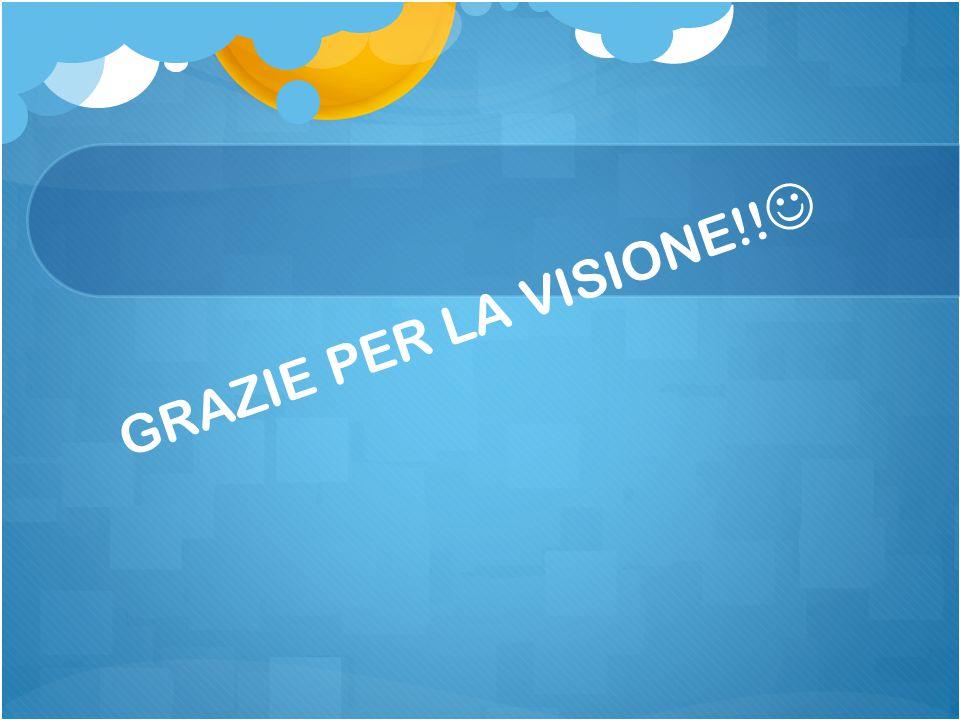 GRAZIE PER LA VISIONE!!