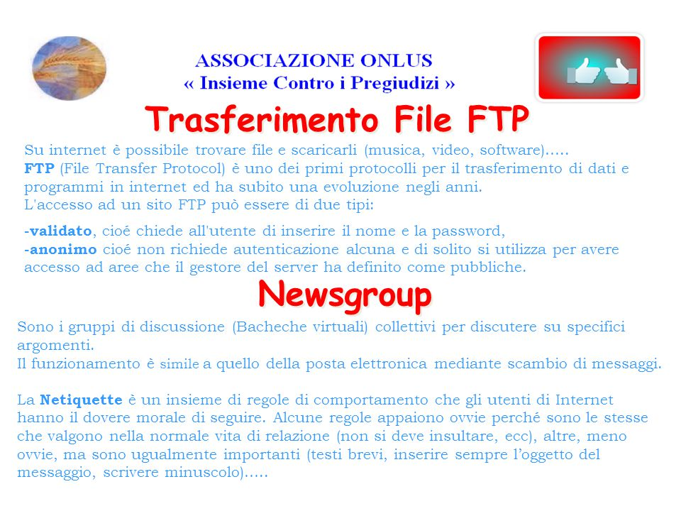 Trasferimento File FTP Newsgroup Su internet è possibile trovare file e scaricarli (musica, video, software)…..