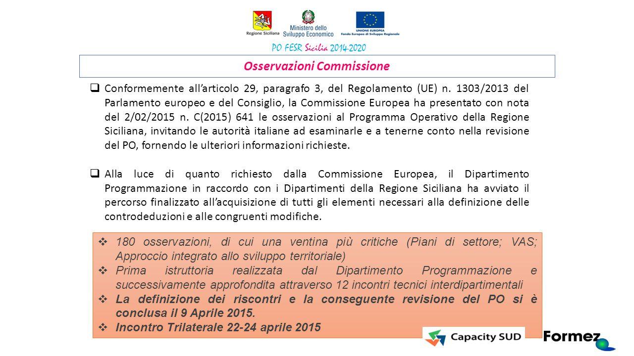 Osservazioni Commissione  Conformemente all'articolo 29, paragrafo 3, del Regolamento (UE) n. 1303/2013 del Parlamento europeo e del Consiglio, la Co