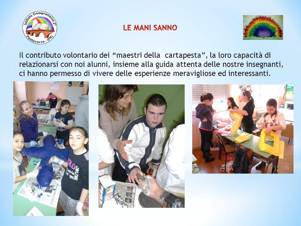"""Il contributo volontario dei """"maestri della cartapesta"""", la loro capacità di relazionarsi con noi alunni, insieme alla guida attenta delle nostre inse"""