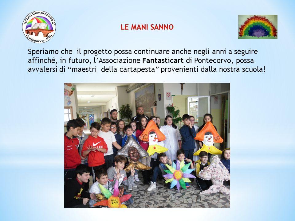 Speriamo che il progetto possa continuare anche negli anni a seguire affinché, in futuro, l'Associazione Fantasticart di Pontecorvo, possa avvalersi d