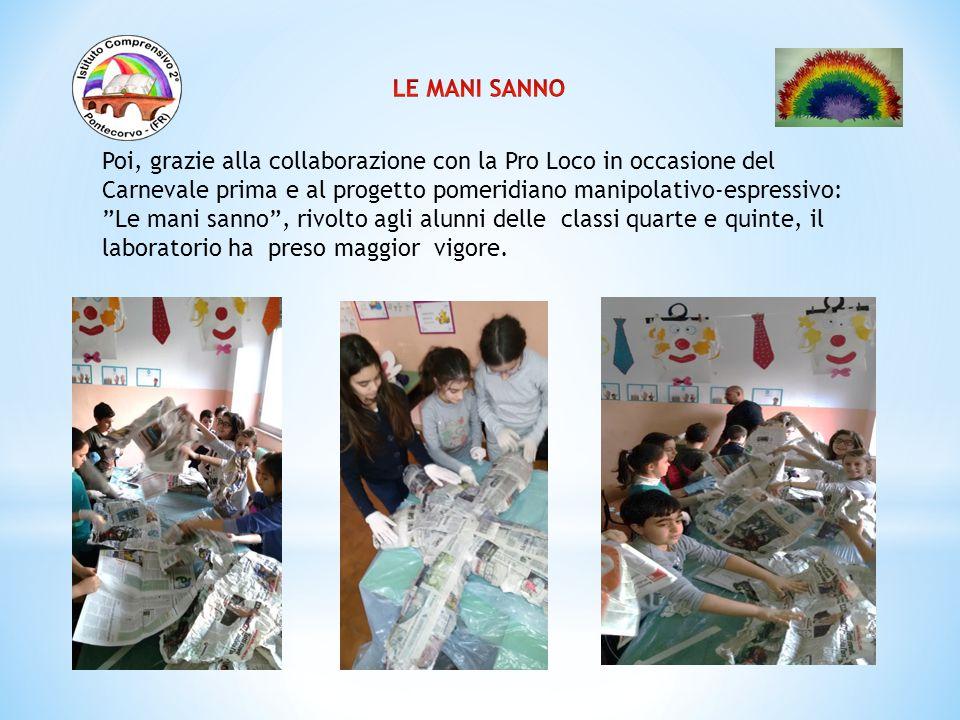 """Poi, grazie alla collaborazione con la Pro Loco in occasione del Carnevale prima e al progetto pomeridiano manipolativo-espressivo: """"Le mani sanno"""", r"""