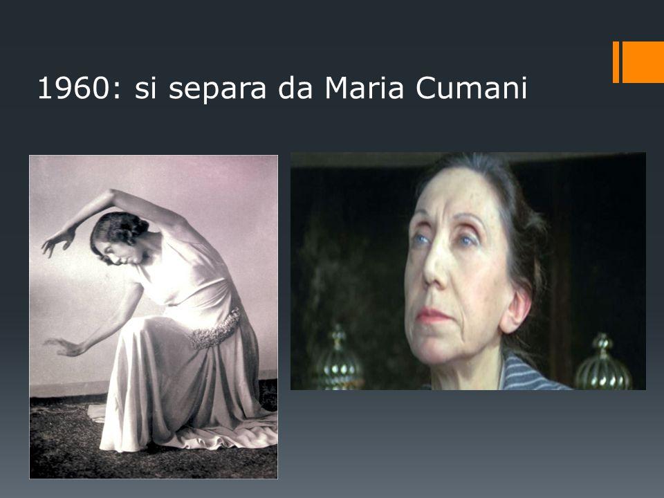 1960: si separa da Maria Cumani