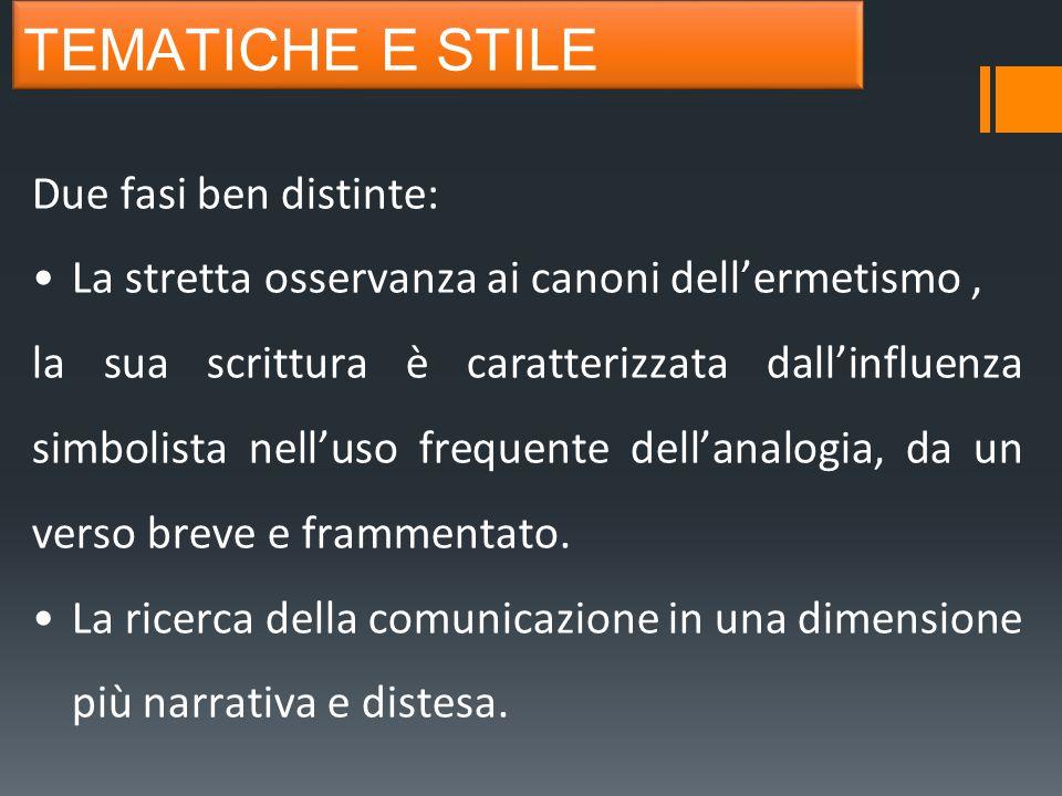 Due fasi ben distinte: La stretta osservanza ai canoni dell'ermetismo, la sua scrittura è caratterizzata dall'influenza simbolista nell'uso frequente