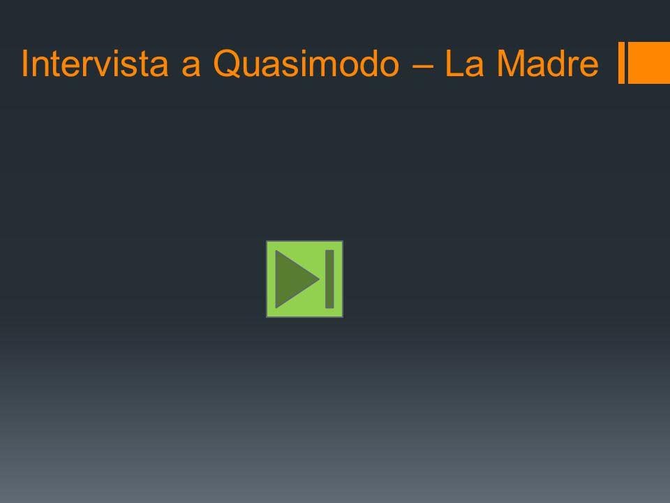 Intervista a Quasimodo – La Madre