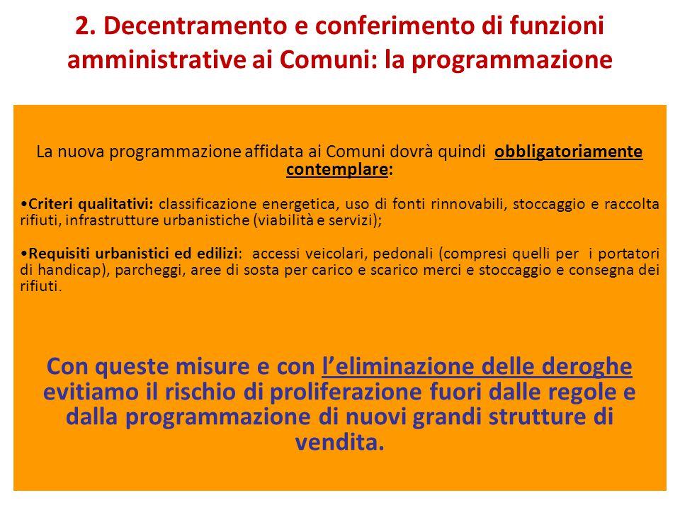 2. Decentramento e conferimento di funzioni amministrative ai Comuni: la programmazione La nuova programmazione affidata ai Comuni dovrà quindi obblig