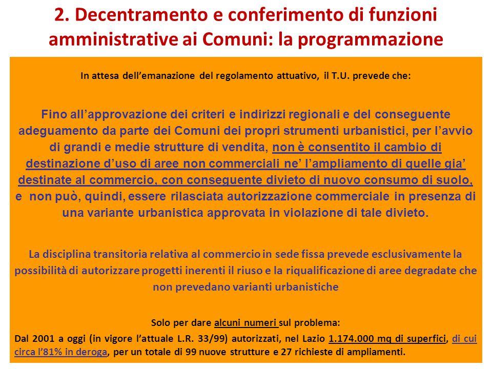 2. Decentramento e conferimento di funzioni amministrative ai Comuni: la programmazione In attesa dell'emanazione del regolamento attuativo, il T.U. p