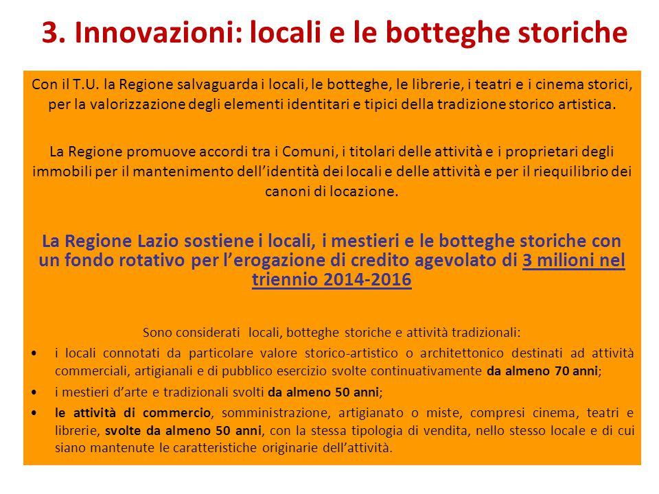 3. Innovazioni: locali e le botteghe storiche Con il T.U.