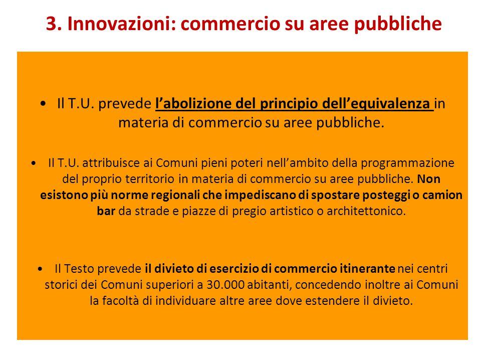 3. Innovazioni: commercio su aree pubbliche Il T.U.