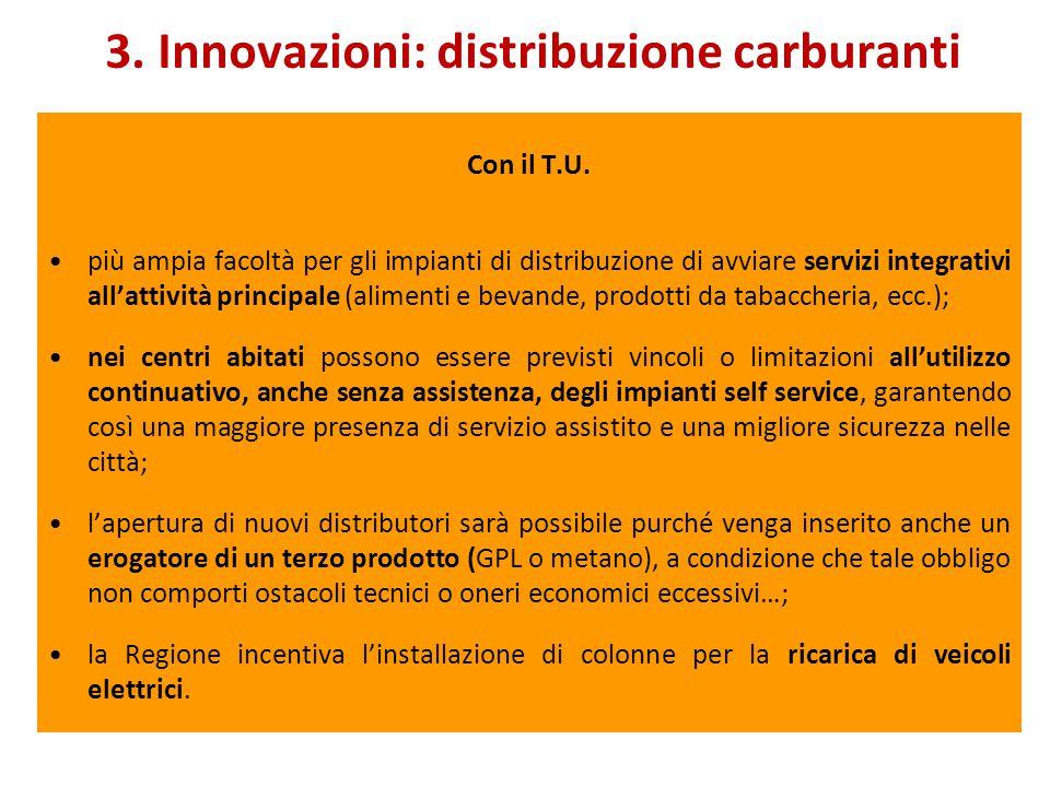 3. Innovazioni: distribuzione carburanti Con il T.U.
