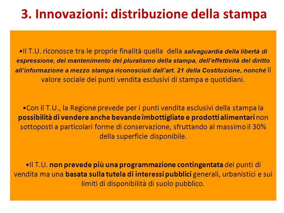 3. Innovazioni: distribuzione della stampa Il T.U.