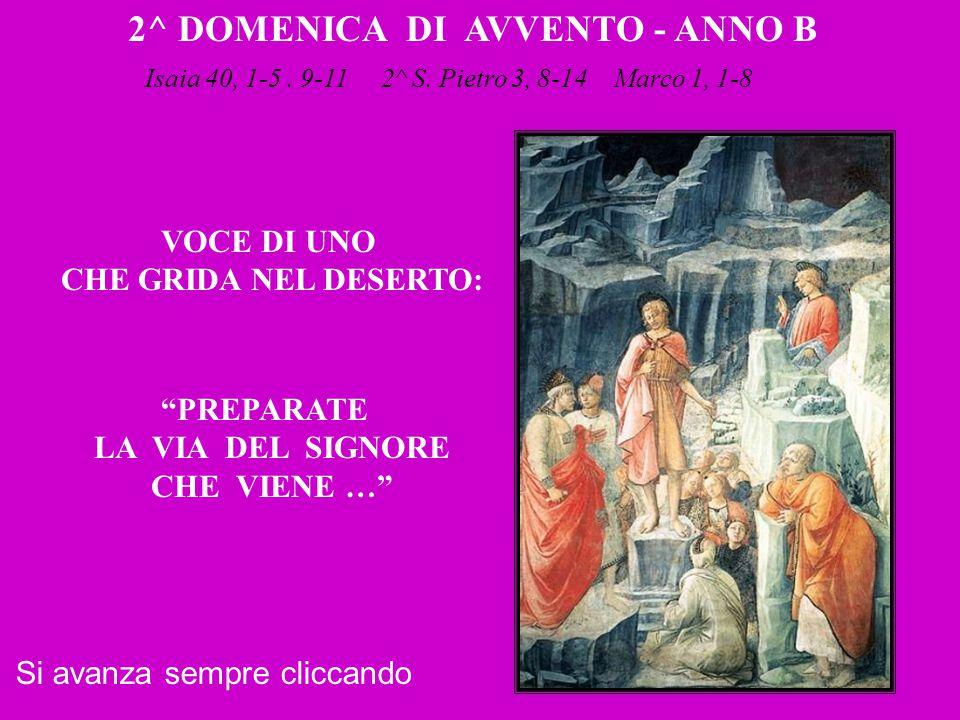 2^ DOMENICA DI AVVENTO - ANNO B Isaia 40, 1-5.9-11 2^ S.