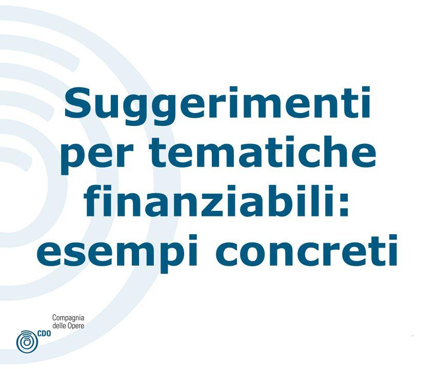 . Suggerimenti per tematiche finanziabili: esempi concreti