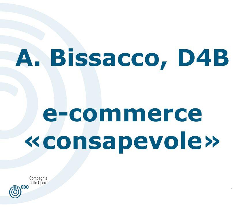. A. Bissacco, D4B e-commerce «consapevole»