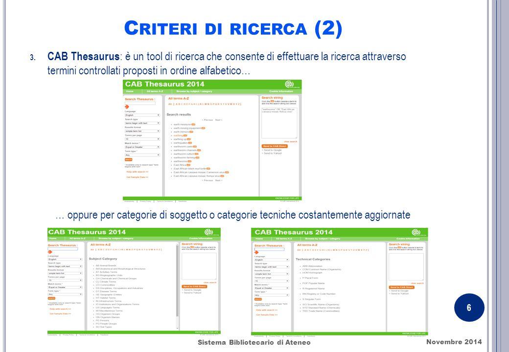 C RITERI DI RICERCA (2) 3. CAB Thesaurus : è un tool di ricerca che consente di effettuare la ricerca attraverso termini controllati proposti in ordin