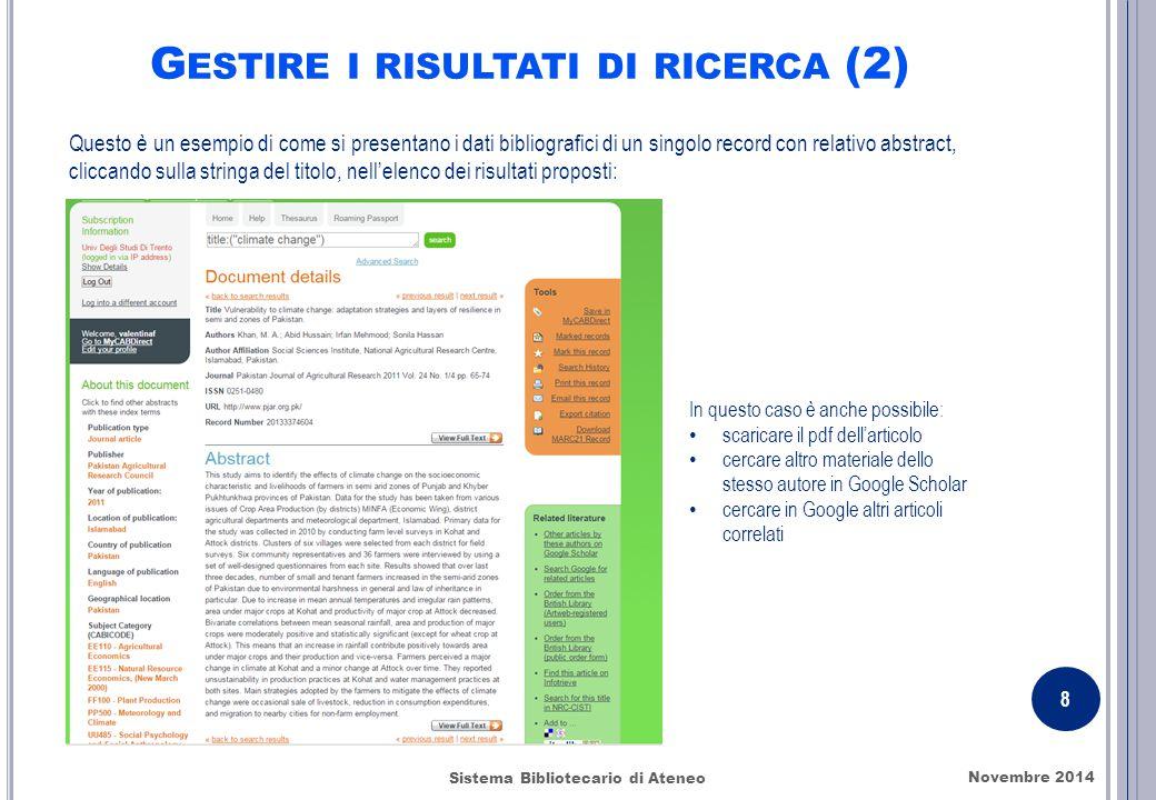 G ESTIRE I RISULTATI DI RICERCA (2) Questo è un esempio di come si presentano i dati bibliografici di un singolo record con relativo abstract, cliccan