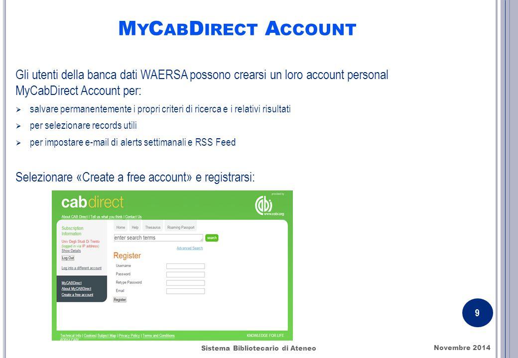 M Y C AB D IRECT A CCOUNT Novembre 2014 9 Sistema Bibliotecario di Ateneo Gli utenti della banca dati WAERSA possono crearsi un loro account personal