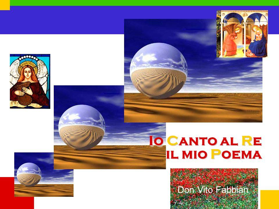 Io Canto al Re il mio Poema Don Vito Fabbian
