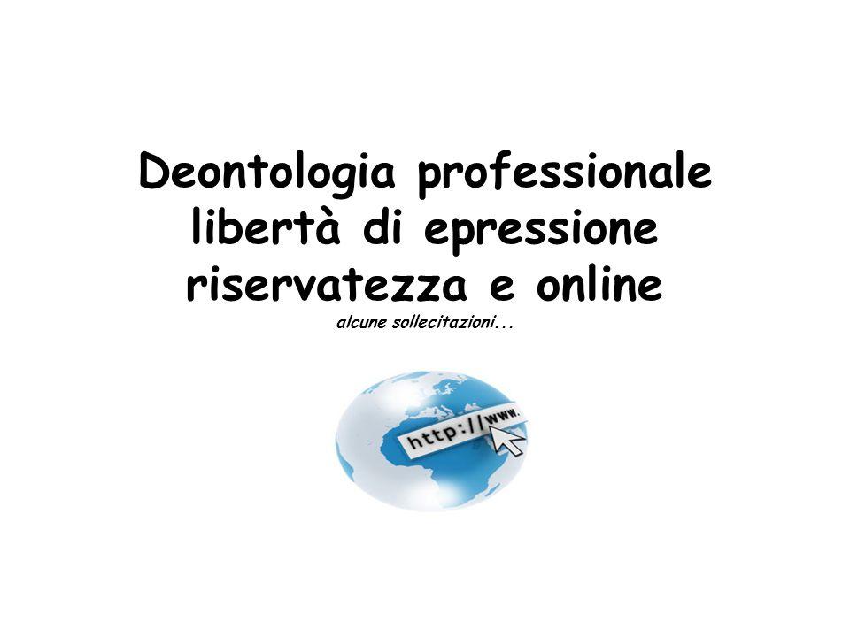 Deontologia professionale libertà di epressione riservatezza e online alcune sollecitazioni...
