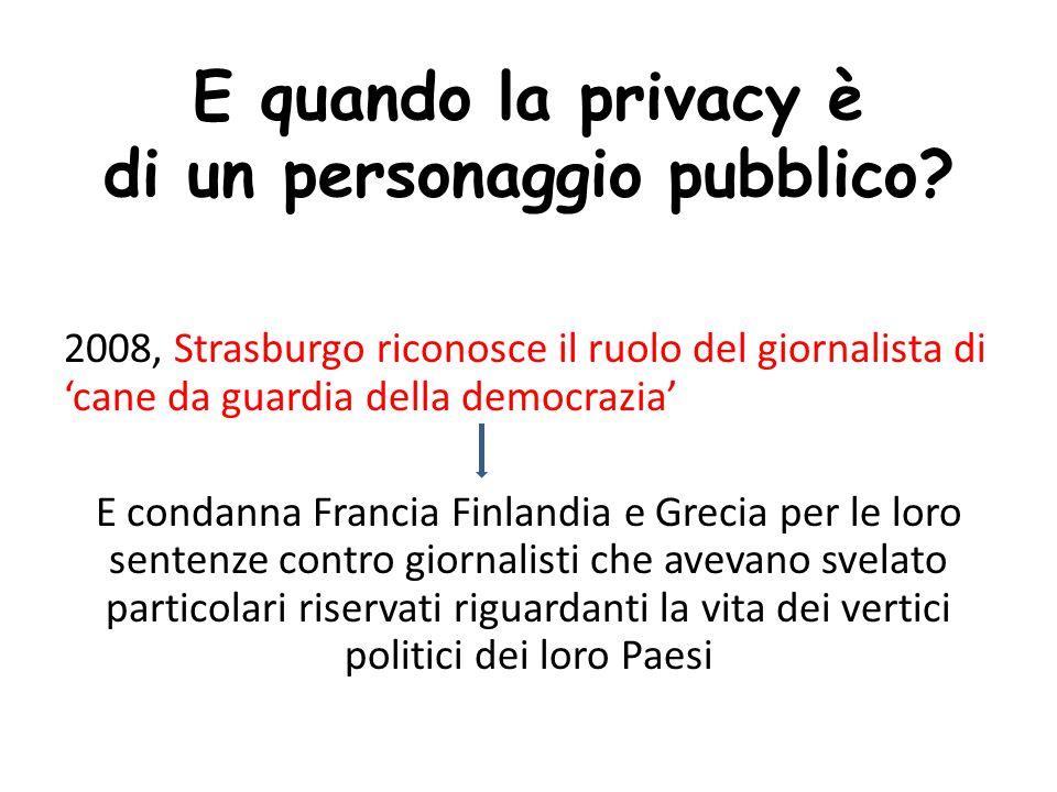 E quando la privacy è di un personaggio pubblico.