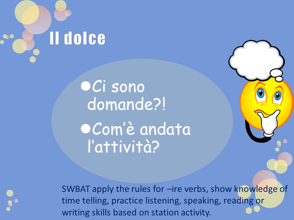 SWBAT apply the rules for –ire verbs, show knowledge of time telling, practice listening, speaking, reading or writing skills based on station activity.