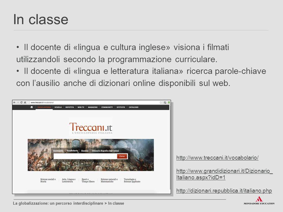 Il docente di «lingua e cultura inglese» visiona i filmati utilizzandoli secondo la programmazione curriculare.