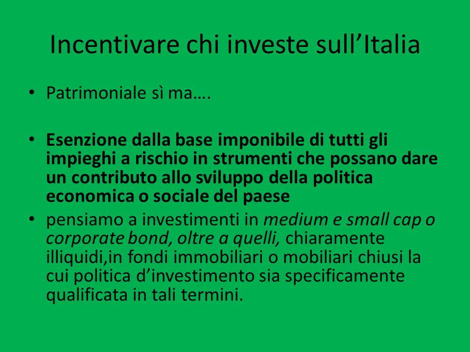 Effetto L'incentivo compensa (in parte) le imposte patrimoniali e le tasse sul capital gain sui titoli selezionati.