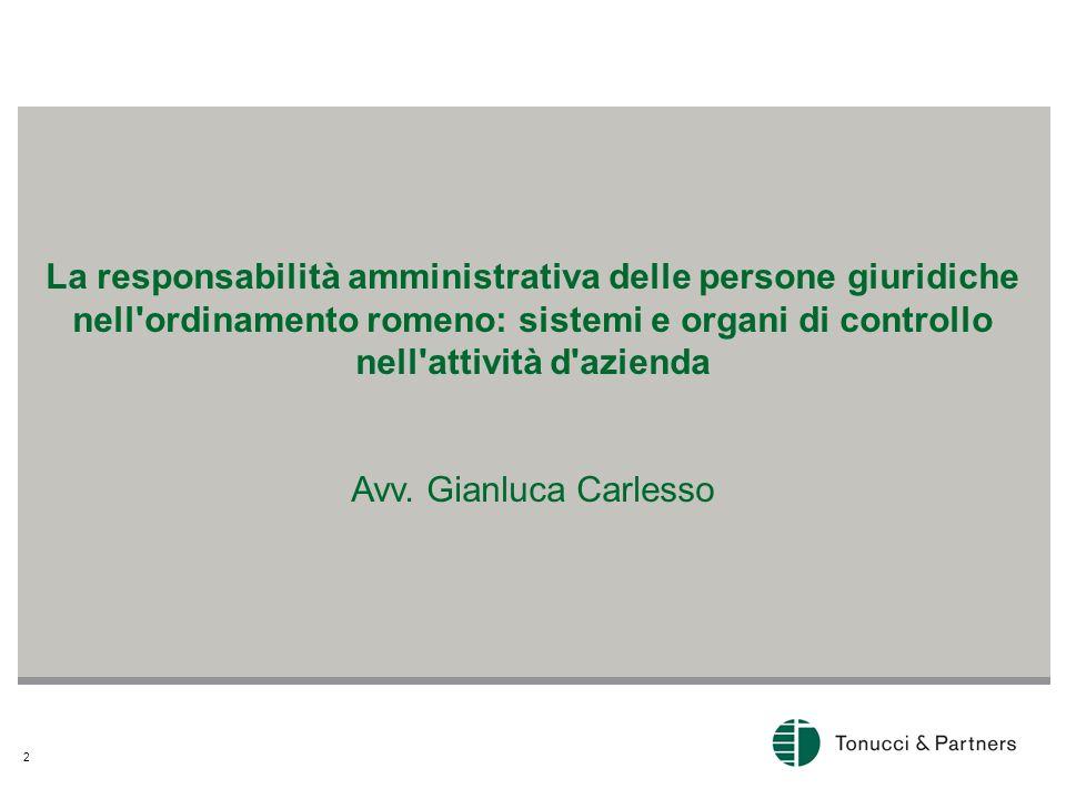2 La responsabilità amministrativa delle persone giuridiche nell ordinamento romeno: sistemi e organi di controllo nell attività d azienda Avv.