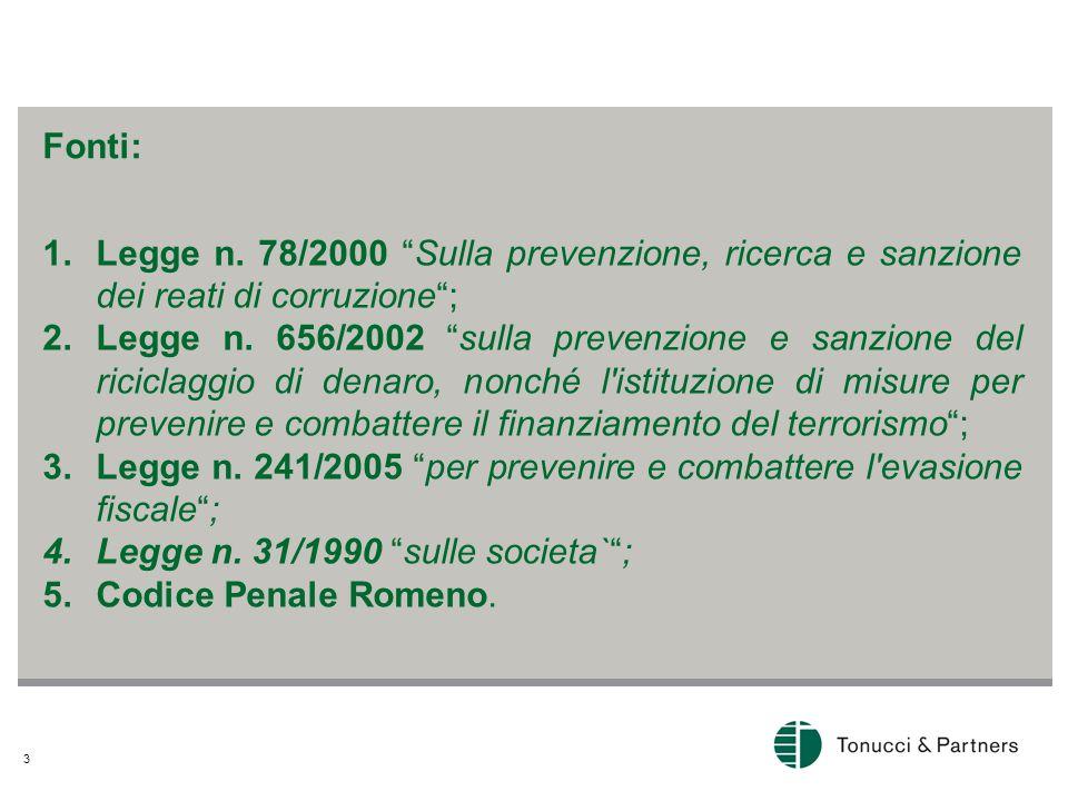 3 1.Legge n. 78/2000 Sulla prevenzione, ricerca e sanzione dei reati di corruzione ; 2.Legge n.