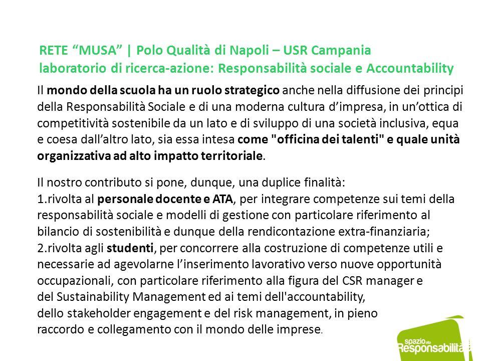 Il mondo della scuola ha un ruolo strategico anche nella diffusione dei principi della Responsabilità Sociale e di una moderna cultura d'impresa, in u