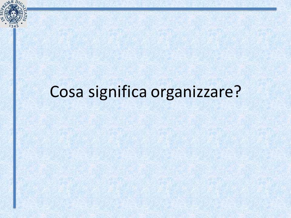 Cosa significa organizzare?