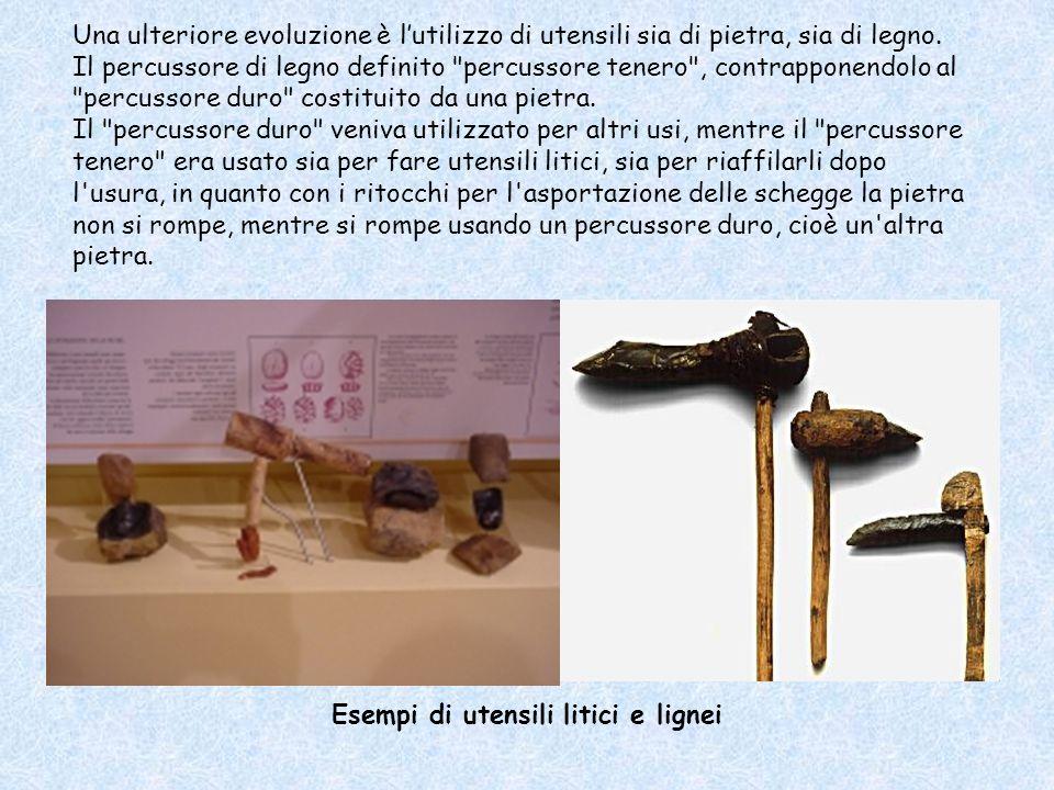 Una ulteriore evoluzione è l'utilizzo di utensili sia di pietra, sia di legno. Il percussore di legno definito