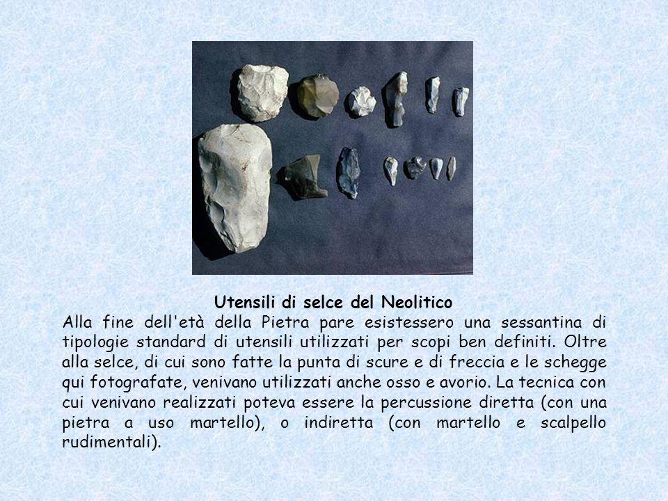 Utensili di selce del Neolitico Alla fine dell età della Pietra pare esistessero una sessantina di tipologie standard di utensili utilizzati per scopi ben definiti.