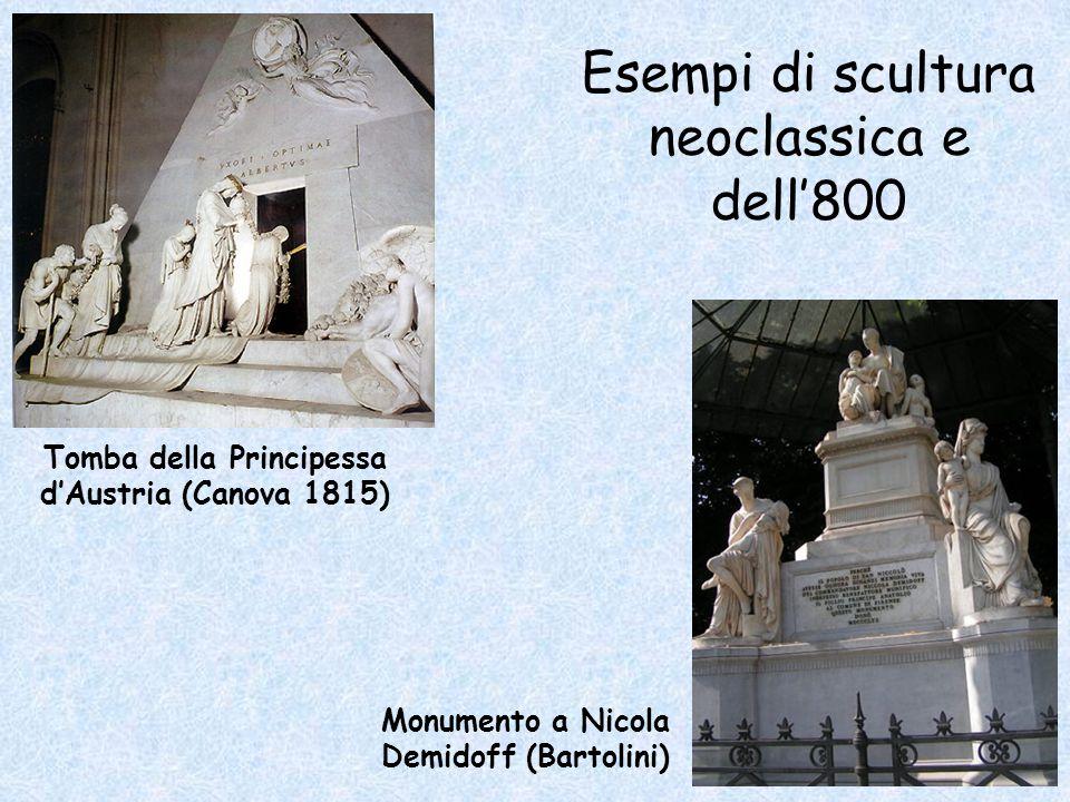 Esempi di scultura neoclassica e dell'800 Tomba della Principessa d'Austria (Canova 1815) Monumento a Nicola Demidoff (Bartolini)
