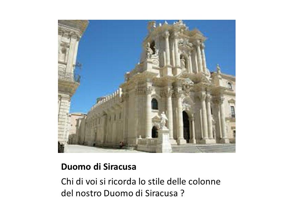 Duomo di Siracusa Chi di voi si ricorda lo stile delle colonne del nostro Duomo di Siracusa