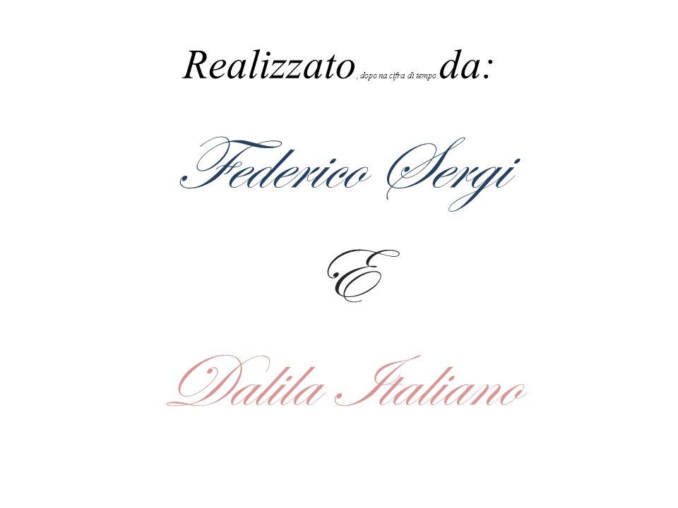 Realizzato, dopo na cifra di tempo da: Federico Sergi E Dalila Italiano
