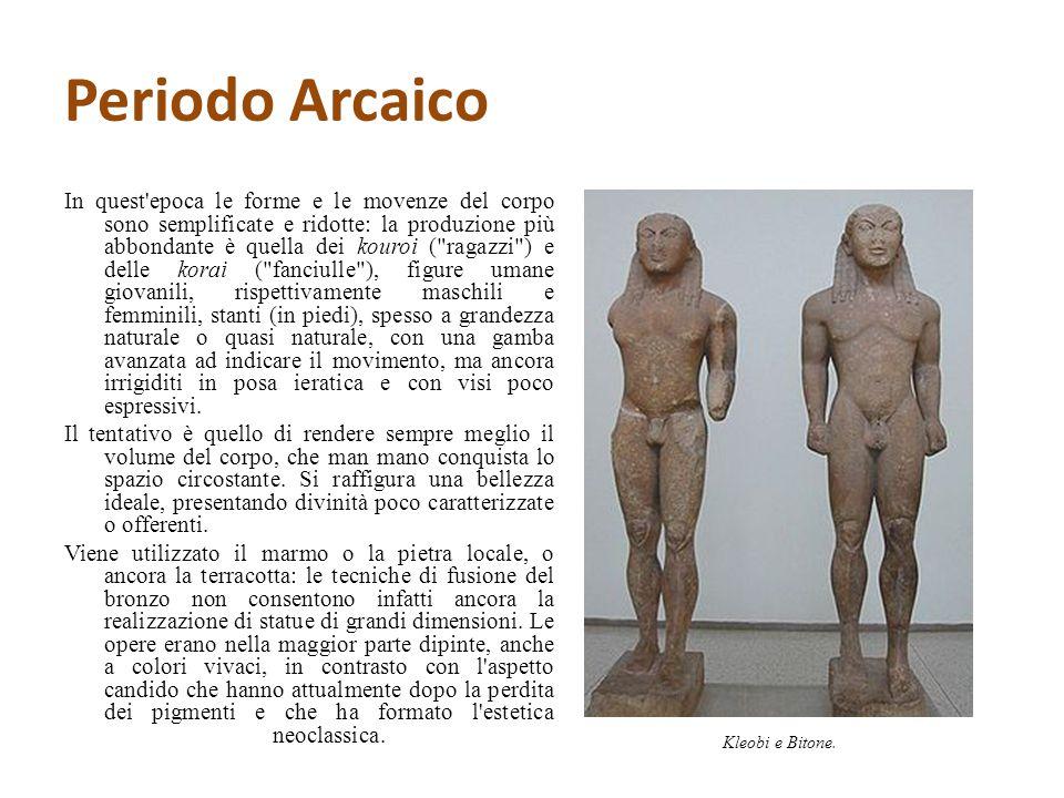 Periodo Arcaico In quest'epoca le forme e le movenze del corpo sono semplificate e ridotte: la produzione più abbondante è quella dei kouroi (