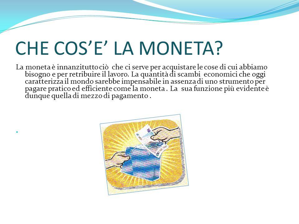 CHE COS'E' LA MONETA.