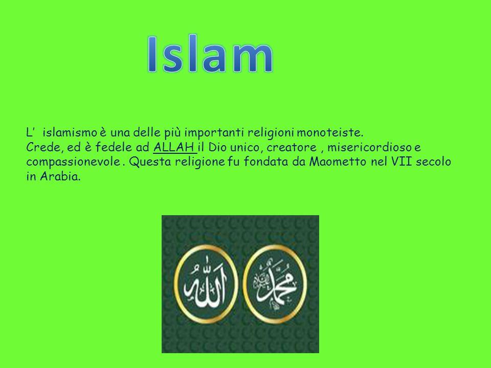 L' islamismo è una delle più importanti religioni monoteiste. Crede, ed è fedele ad ALLAH il Dio unico, creatore, misericordioso e compassionevole. Qu